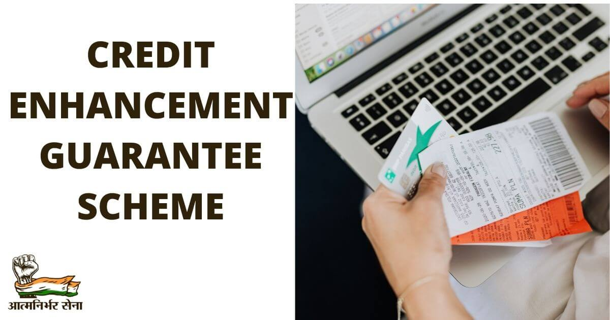 Credit Enhancement Guarantee Scheme – All That You Need To Know