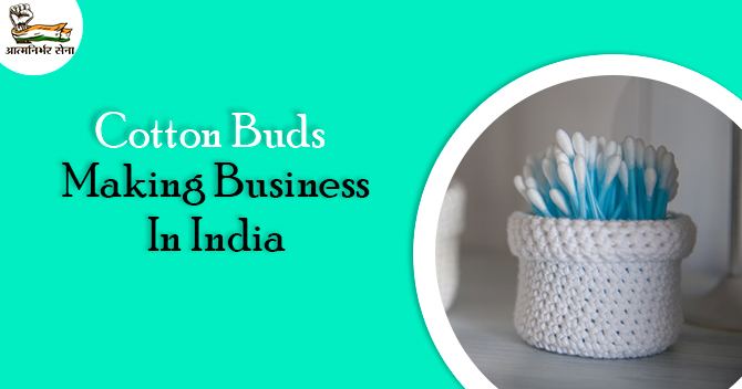 Cotton Buds Making Business