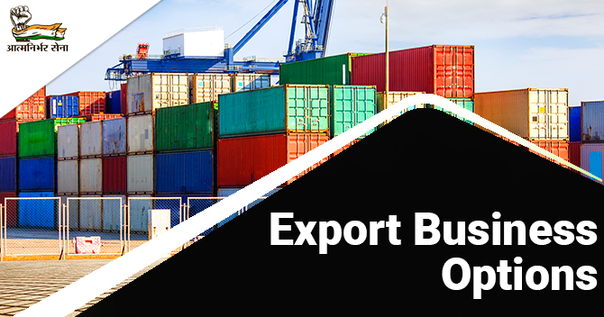 Export Business Options - Lucrative and Highly Rewarding