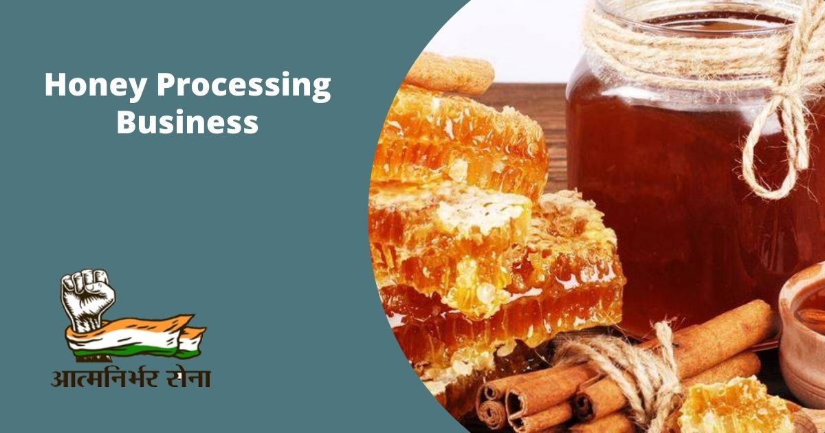 Starting a Honey Processing Business in India – In Demand