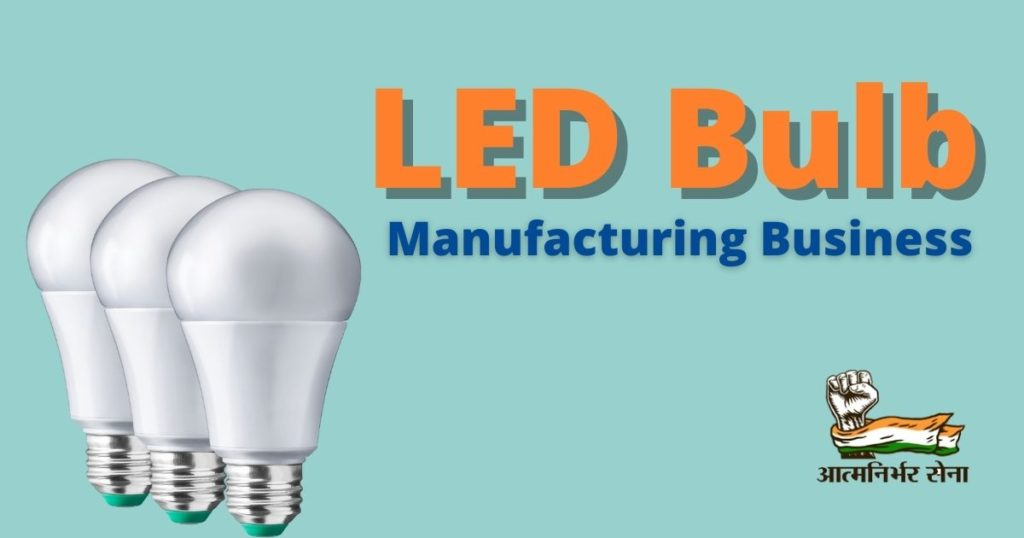 LED Bulb Manufacturing Business