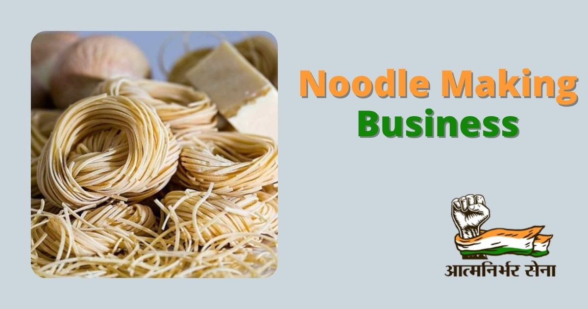 Starting a Noodle Making Business in India – In Trend