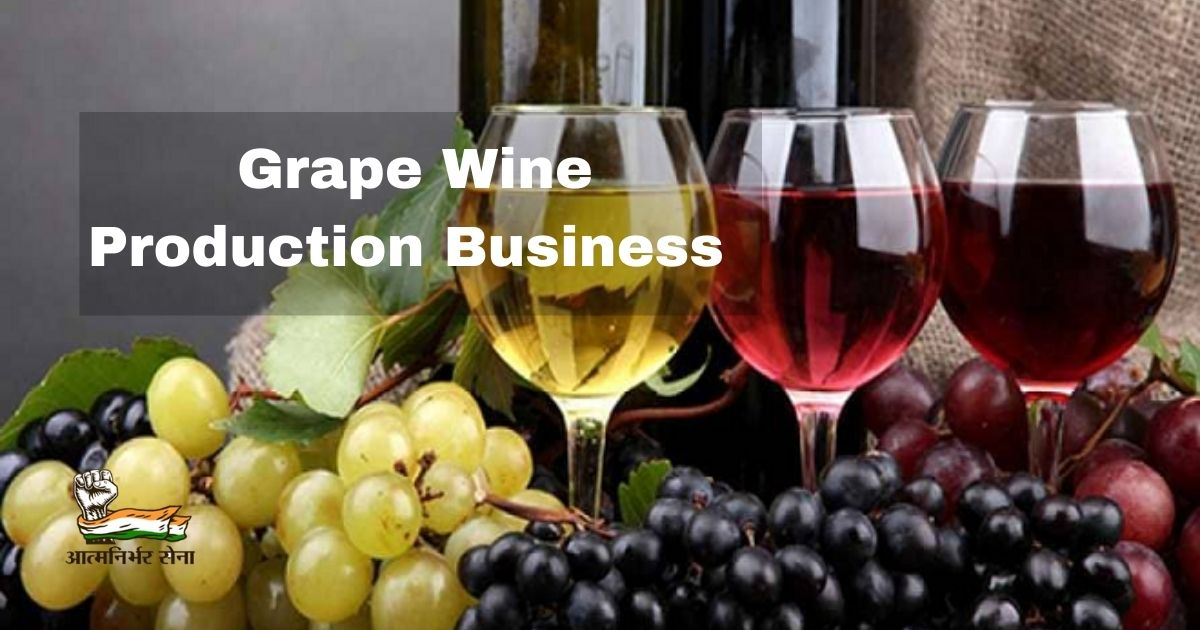 Grape Wine Production Business: Thriving During Tough Time