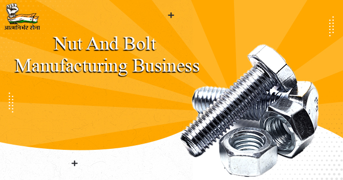 How to Start a Nut and Bolt Manufacturing Business in India?