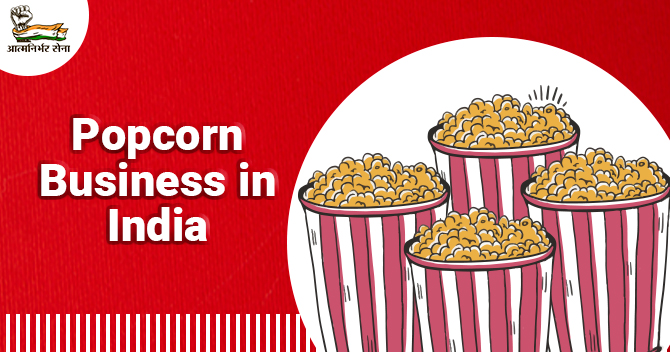 Popcorn Business in India: A Business of Tasty Treat