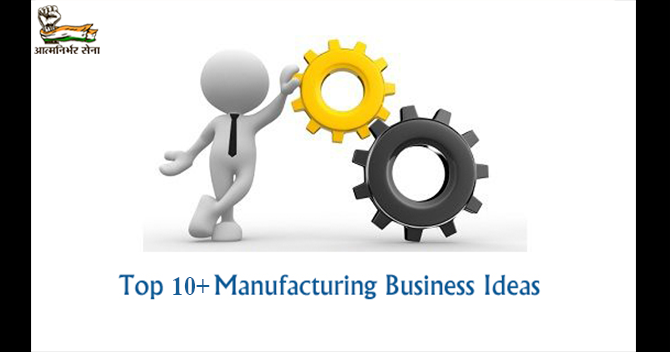 10+ Manufacturing Business Ideas- All You Need to Know About