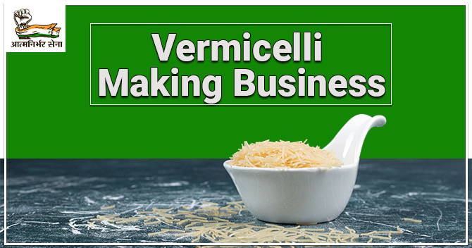 Vermicelli Making Business