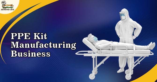 PPE Kit Manufacturing Business- Business in Soaring Need