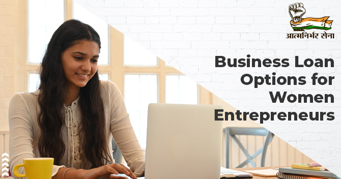 Business Loan Options for Women Entrepreneurs- A Brief Overview