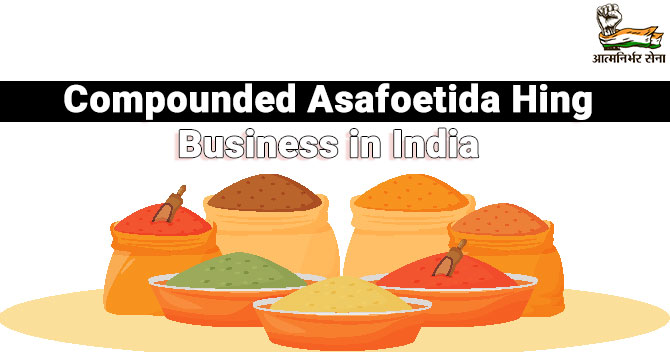 Compounded Asafoetida Hing Business in India: An Overview