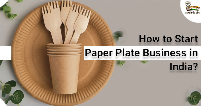 Throwing Light on How to Start Paper Plate Business in India
